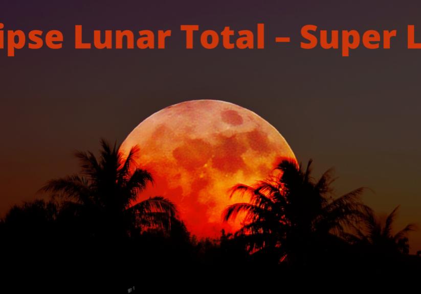 Eclipse Lunar Total – Super Lua de Sangue